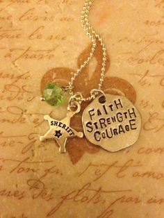 Faith.Strength.Courage -Deputy Sheriff Hand Stamped Necklace, $24 www.duneybugdesigns.etsy.com