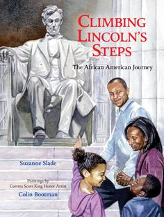 Showcases significant moments in African American history that tie back to the Lincoln Memorial by introducing iconic civil rights activists as well as exploring President Abraham Lincoln's role in abolishing slavery. (Nov. 2016 in paperback)