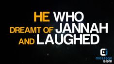 He who dreamt of Jannah and Laughed ᴴᴰ
