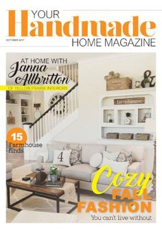 Your Handmade Home is the quintessential curl up with a cup of tea magazine,filled with relevant articles on decorating, family, home,design trends, travel destinationsand the best in artisan handmade goods. Our maiden issue, October 1st features an interview with Janna Allbritton, 15 Farmhouse Finds, Cozy Fall Decor and much more! Subscribe for free and read on the go, or in the comfort of your home.