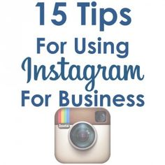 15 Tips for Using Instagram for Business