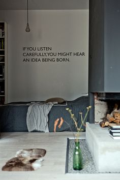 I love the idea of quote written very simply but large on a wall.