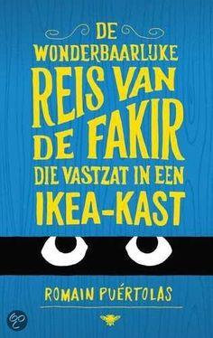 Romain Puertolas - De wonderbaarlijke reis van de fakir die vastzat in een IKEA-kast | De Bezige bij, 2014, 256 blz | http://www.bol.com/nl/p/wonderbaarlijke-reis-van-fakir-die-vastzat-in-ikea-kast/9200000022643435/