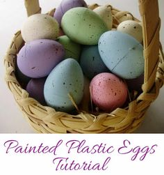 Painted Plastic Easter Eggs Tutorial. Update all those plastic eggs I have.