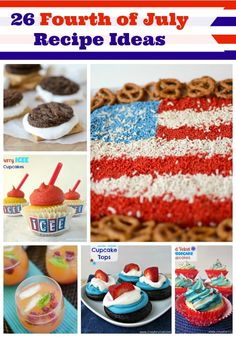 Need some ides for the holiday? Here are 26 Fourth of July Recipe Ideas to be a hit at your party!
