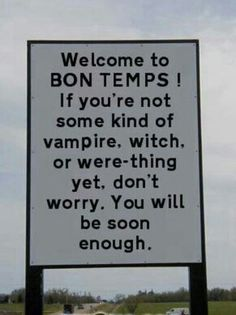 Welcome to Bon Temps. True Blood