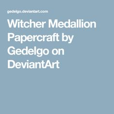 Witcher Medallion Papercraft by Gedelgo on DeviantArt