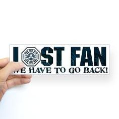 Lost Have to Go Back Sticker (Bumper)  ABC Lost's We Have to Go Back shirts and gift items by Mudge Studios. Perfect for fans of the greatest tv series of all time... past, present, future and even at times when they run concurrently. LOST