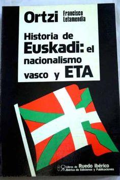 """Historia de Euskadi, el nacionalismo vasco"""". Francisco Letamendia"""