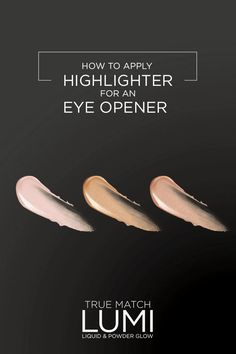 Where to apply highlighter for an eye opener using True Match Lumi Liquid Glow Illuminator. Use one of the three shades (Golden, Rose or Ice Illuminator) to highlight key features for a perfectly dewy glow or mix with pre-existing foundation for a subtle glow.