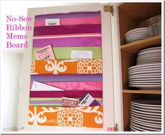 no-sew ribbon memo board.  she links to the full tutorial at another sight but it's not a direct link.   maybe google can find it