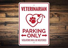 #Sponsored Veterinarian Parking Sign.