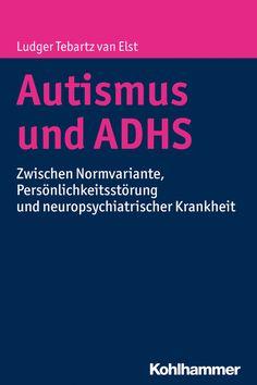 #Autismus und #ADHS von Ludger Tebartz van Elst Krankheiten aus dem Autismus-Spektrum erleben – wie ADHS Jahre zuvor – ein zunehmendes gesellschaftliches Interesse. Es mehren sich warnende Stimmen, Autismus werde zu einer Modediagnose, jede erkennbare Persönlichkeitseigenschaft werde zur Krankheit umgedeutet.