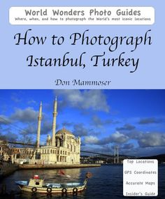 How to Photograph Istanbul, Turkey by Don Mammoser
