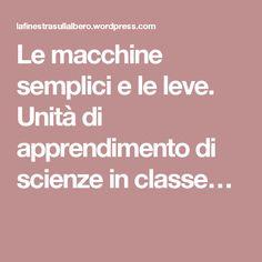 Le macchine semplici e le leve. Unità di apprendimento di scienze in classe…