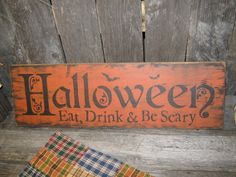 Primitive Large Holiday Wooden Hand Painted Halloween Sign -   HALLOWEEN  Eat, Drink & Be Scary Country Folkart via Etsy