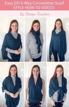 Design Fixation: DIY 6-Way Convertible Scarf /// Style How-To Videos