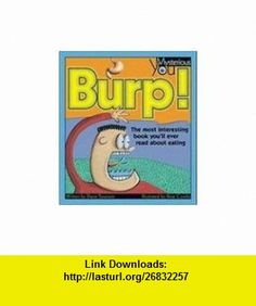 Burp! The Most Interesting Book Youll Ever Read about Eating (Mysterious You) (9781550746013) Diane Swanson, Rose Cowles , ISBN-10: 1550746014  , ISBN-13: 978-1550746013 ,  , tutorials , pdf , ebook , torrent , downloads , rapidshare , filesonic , hotfile , megaupload , fileserve
