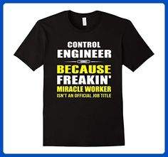 Mens Control Engineer Because Freakin Miracle Worker Job Title 2XL Black - Careers professions shirts (*Amazon Partner-Link)