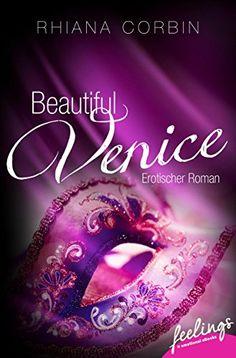Beautiful Venice: Erotischer Roman von Rhiana Corbin http://www.amazon.de/dp/B01BXG0KCC/ref=cm_sw_r_pi_dp_PpiYwb1P6JPCB