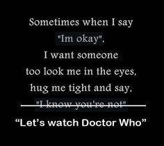 FACT: The Doctor makes everything better. This is EXACTLY what I want