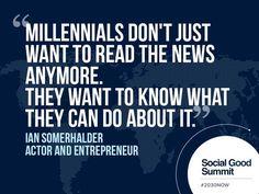 Ian Somerhalder / Quotes from the 2013 Social Good Summit  #entrepreneurquotes  #kurttasche