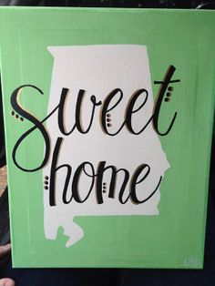 New 11x14 Sweet Home Alabama canvas. Made by my dear friend Ali.  So perfect!