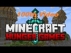 Minecraft Hunger Games (100th Video)