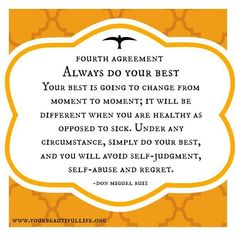The Four Agreements - Always do your best