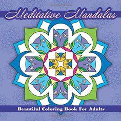 Meditative Mandalas Beautiful Coloring Books For Adults (Maya's Mandalas) (Volume 12) by Maya Rose http://www.amazon.com/dp/1511725117/ref=cm_sw_r_pi_dp_QL6Bvb1RC9GRZ