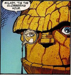 Ben Grimm, like a sir
