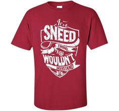 It's A Sneed Thing You Wouldn't Understand T-Shirt t-shirt