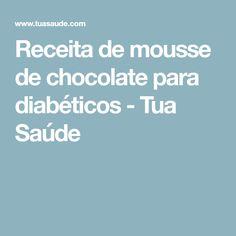 Receita de mousse de chocolate para diabéticos - Tua Saúde