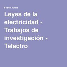 Leyes de la electricidad - Trabajos de investigación - Telectro