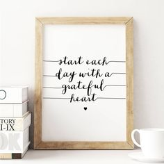 Start Each Day With a Grateful Heart http://www.notonthehighstreet.com/themotivatedtype/product/start-each-day-inspirational-typography-art-print Limited edition art print, order now!