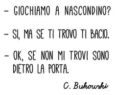 Wallsticker Nascondino Nero 60 x 40 cm Tumblr Quotes, Bff Quotes, Love Quotes, Funny Quotes, Kiss And Romance, Italian Words, Dark Thoughts, Oh My Love, Charles Bukowski