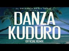 Danza Kuduro (Official Extended Remix) Don Omar ft. Lucenzo, Daddy Yankee & Arcángel - YouTube