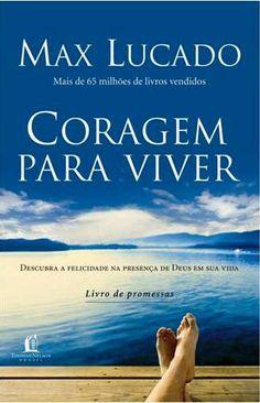 Livro Coragem para Viver (Max Lucado)