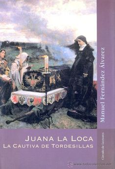 https://www.todocoleccion.net/libros-segunda-mano-biografias/manuel-fernandez-alvarez-juana-loca-cautiva-tordesillas-barcelona-2000~x16294485