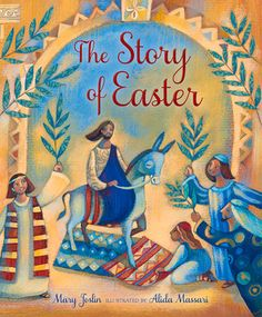 The Story of Easter by Mary Joslin, illustrated by Alida Massari Boredom Busters For Kids, Easter Books, Easter Story, Easter Traditions, This Is My Story, Still Love You, Kids Boxing, Book Club Books, Art And Architecture