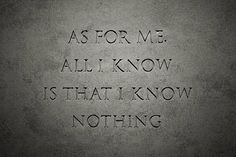 The more I know, the less I know that I know …