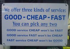 Good, Cheap and Fast