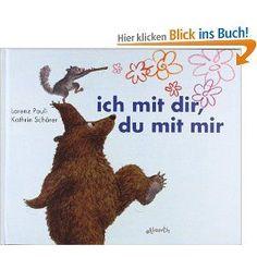 ich mit dir, du mit mir: Amazon.de: Kathrin Schärer, Lorenz Pauli: Bücher