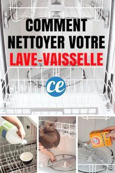 Comment nettoyer le lave-vaisselle en profondeur facilement et rapidement