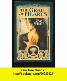 The Grail of Hearts (9780812554090) Susan Shwartz , ISBN-10: 0812554094  , ISBN-13: 978-0812554090 ,  , tutorials , pdf , ebook , torrent , downloads , rapidshare , filesonic , hotfile , megaupload , fileserve