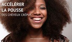 Tout savoir sur comment accélérer la pousse des cheveux crépus afro naturels.