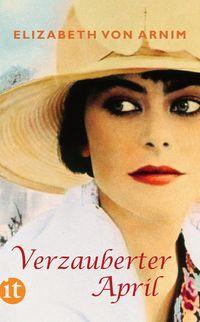Verzauberter April: Roman von Elizabeth von Arnim - Suhrkamp Insel Bücher Buchdetail