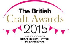 The British Craft Awards 2015 are now open! Vote now for your favourites to get their honours: www.britishcraftawards.com PLUS the chance to win a huge stitching goodie bag (T&Cs apply)