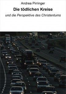 Die tödlichen Kreise und die Perspektive des Christentums Ebook ISBN 13 978-3-8476-9462-5 Preis: € 1,49 Erhältich bei: www.amazon.de, www.weltbild.de, www.thalia.de und allen weiteren Online-Buchhändlern, europaweit, einschließlich Schweiz.