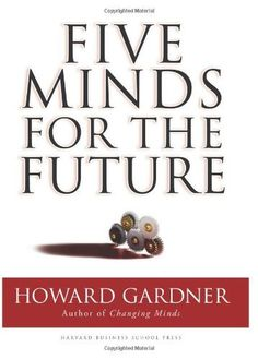 By Howard Gardner - Five Minds for the Future (1st Editio...
